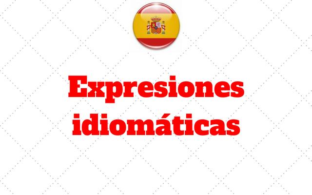 Expresiones idiomaticas espanhol