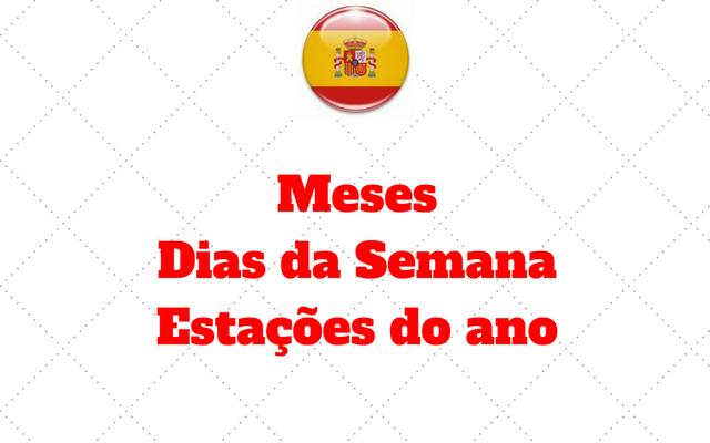 Meses, semanas estacoes espanhol