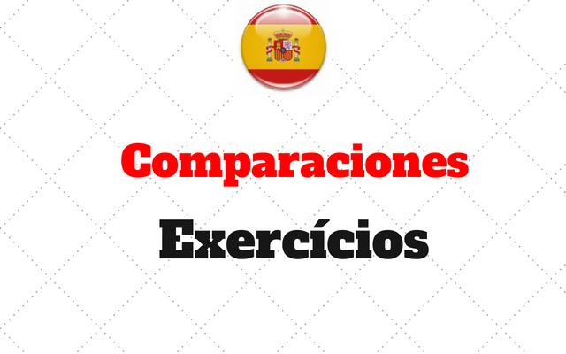 comparaciones exercicios espanhol