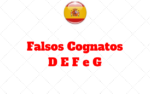 Falsos Cognatos no Espanhol: Com as letras D E F e G