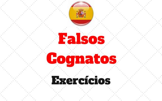 Falsos Cognatos exercicios espanhol