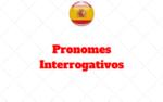 Pronomes Interrogativos no Espanhol