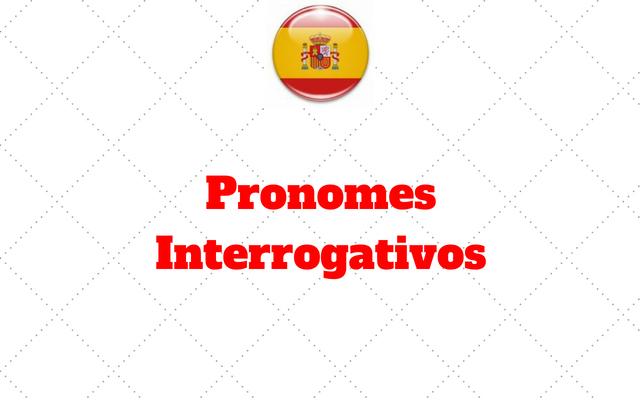 Pronomes Interrogativos espanhol