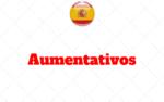 Aumentativos no Espanhol