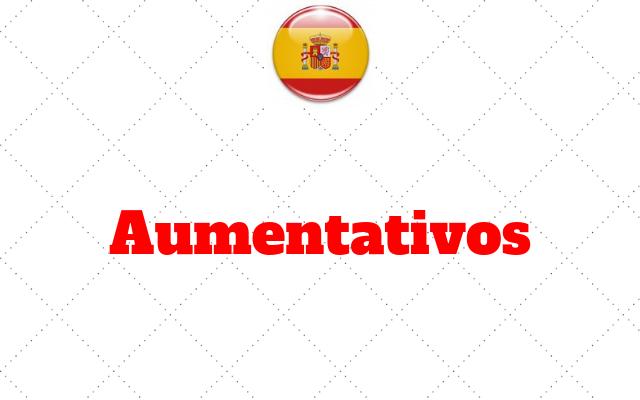 espanhol Aumentativos