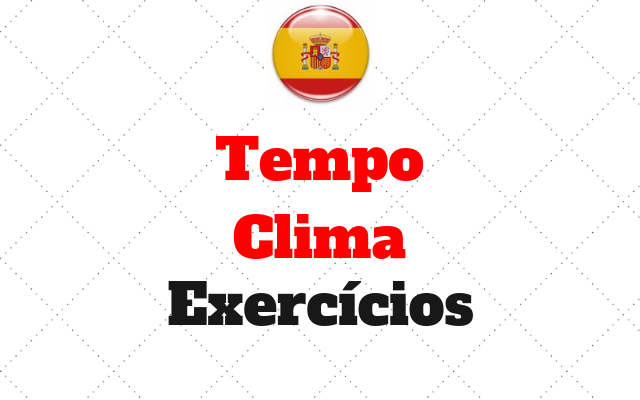 espanhol Tempo e Clima exercicios
