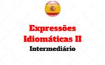 Expressões idiomáticas II – Intermediário
