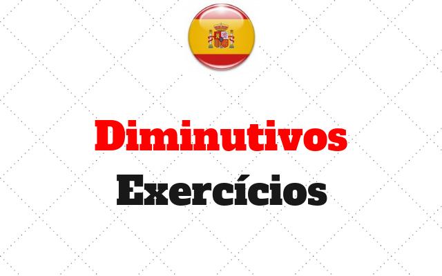 exercicios espanhol Diminutivos