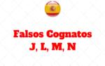 Falsos Cognatos Letras J, L, M, N