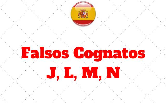 espanhol Falsos Cognatos J, L, M, N