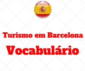 Turismo em Barcelona – Vocabulário