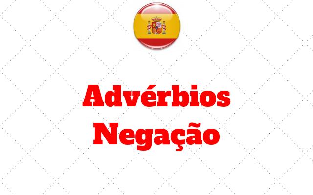 espanhol Adverbios de Negacao