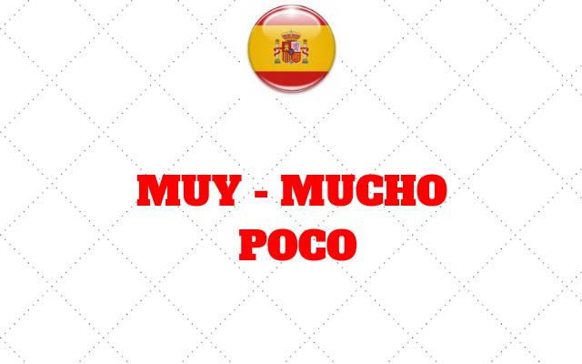 espanhol MUY MUCHO POCO
