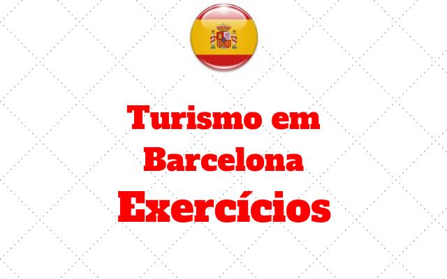 espanhol turismo barcelona exercicios