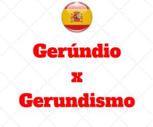 Uso Correto do Gerúndio x Gerundismo no Espanhol