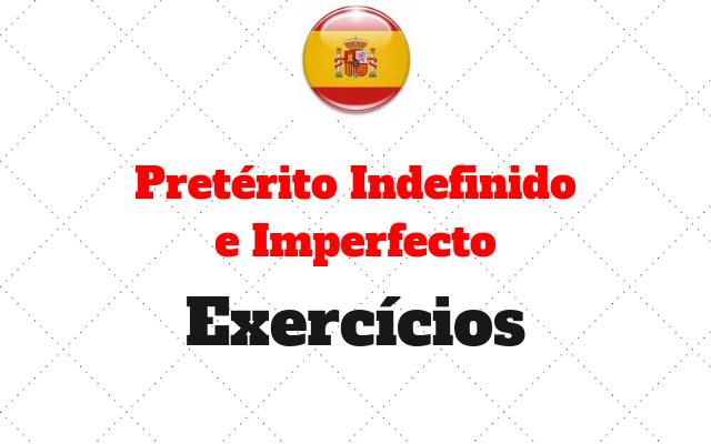 espanhol Preterito Indefinido e Imperfecto atividades