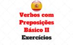 Exercícios Verbos com Preposições – Básico II