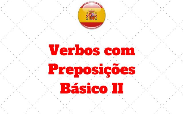 espanhol Verbos com Preposicoes Basico 2