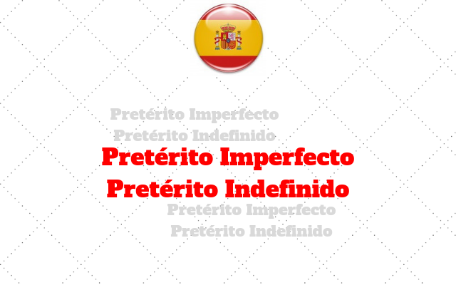 espanhol Preterito imperfecto e Preterito indefinido