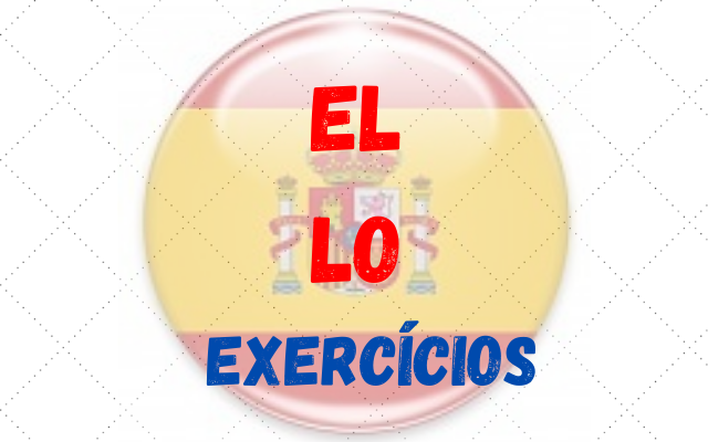 espanhol el lo exercícios