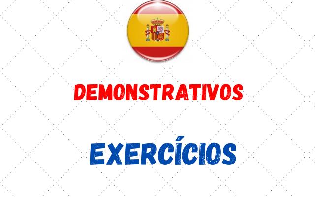 espanhol demonstrativos exercícios