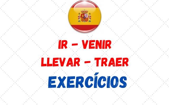 espanhol ir venir llevar traer exercícios